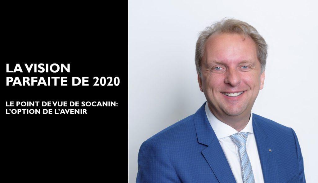 LA VISION PARFAITE DE 2020 (LE POINT DE VUE DE SOCANIN)