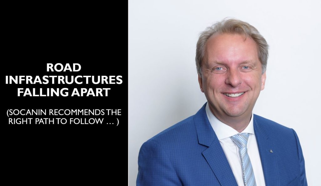 ROAD INFRASTRUCTURES FALLING APART –                                  SOCANIN RECOMMENDS THE RIGHT PATH TO FOLLOW